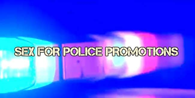 'Sex For Promotions' – Cops Frustrated by Spiteful Obstructions to their Advancement